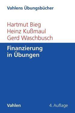 Finanzierung in Übungen von Bieg,  Hartmut, Kußmaul,  Heinz, Waschbusch,  Gerd
