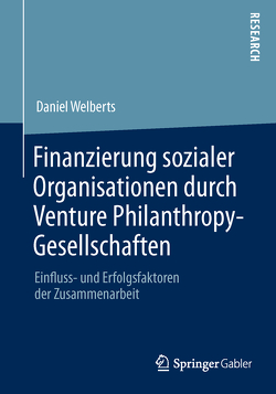 Finanzierung sozialer Organisationen durch Venture Philanthropy-Gesellschaften von Welberts,  Daniel