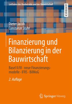 Finanzierung und Bilanzierung in der Bauwirtschaft von Berner,  Fritz, Jacob,  Dipl.-Kfm. Dieter, Kochendörfer,  Bernd, Stuhr,  Constanze