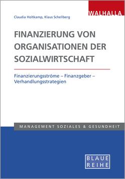 Finanzierung von Organisationen der Sozialwirtschaft von Holtkamp,  Claudia, Schellberg,  Klaus