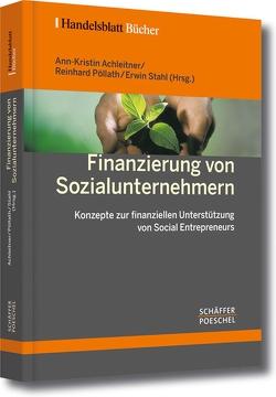 Finanzierung von Sozialunternehmern von Achleitner,  Ann-Kristin, Pöllath,  Reinhard, Stahl,  Erwin