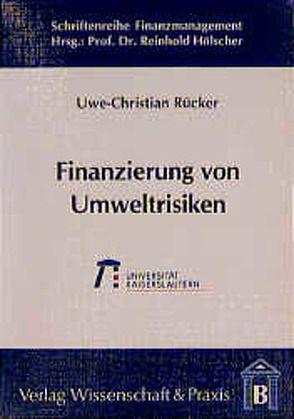 Finanzierung von Umweltrisiken von Rücker,  Uwe Ch