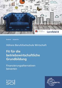 Finanzierungsalternativen bewerten von Aubertin,  Barbara, Brämer,  Ulrike
