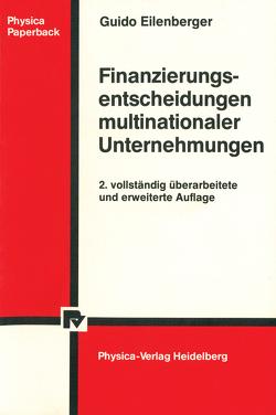 Finanzierungsentscheidungen multinationaler Unternehmungen von Eilenberger,  Guido