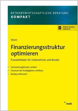 Finanzierungsstruktur optimieren von Situm,  Mario