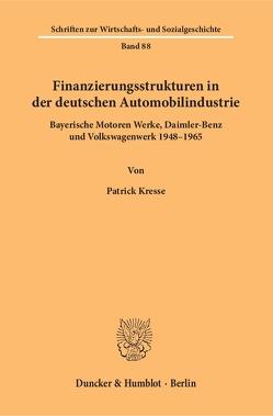 Finanzierungsstrukturen in der deutschen Automobilindustrie. von Kresse,  Patrick