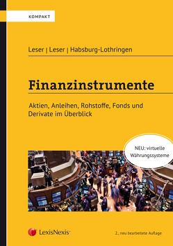 Finanzinstrumente – Aktien, Anleihen, Rohstoffe, Fonds und Derivate im Überblick von Habsburg-Lothringen,  Maximilian, Leser,  Georges, Leser,  Gerd