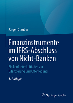 Finanzinstrumente im IFRS-Abschluss von Nicht-Banken von Stauber,  Jürgen