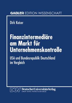 Finanzintermediäre am Markt für Unternehmenskontrolle von Kaiser,  Dirk