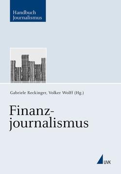 Finanzjournalismus von Reckinger,  Gabriele, Wolff,  Volker