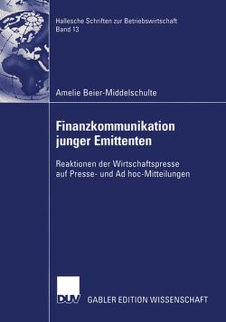 Finanzkommunikation junger Emittenten von Beier-Middelschulte,  Amelie