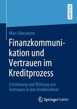 Finanzkommunikation und Vertrauen im Kreditprozess von Hansmann,  Marc
