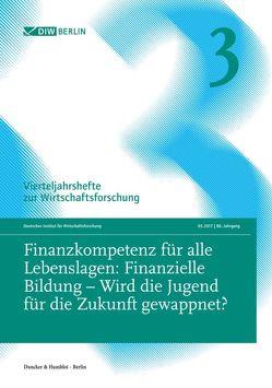 Finanzkompetenz für alle Lebenslagen: Finanzielle Bildung – Wird die Jugend für die Zukunft gewappnet? von Deutsches Institut für Wirtschaftsforschung