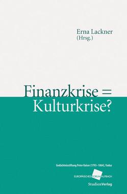 Finanzkrise = Kulturkrise? von Lackner,  Erna