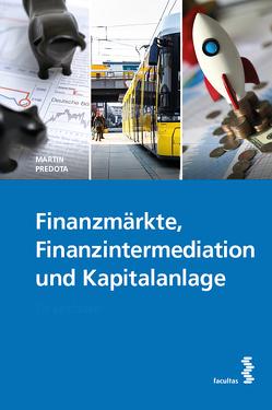 Finanzmärkte, Finanzintermediation und Kapitalanlage von Predota,  Martin