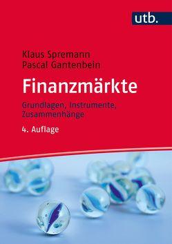 Finanzmärkte von Gantenbein,  Pascal, Spremann,  Klaus