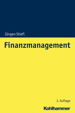 Finanzmanagement von Stiefl,  Jürgen