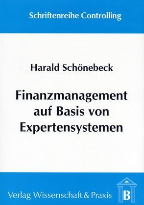 Finanzmanagement auf Basis von Expertensystemen von Schönebeck,  Harald