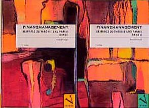 Finanzmanagement. Beiträge zu Theorie und Praxis von Volkart,  Rudolf