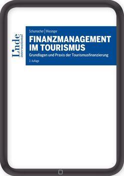 Finanzmanagement im Tourismus von Schumacher,  Martin, Wiesinger,  Manuela