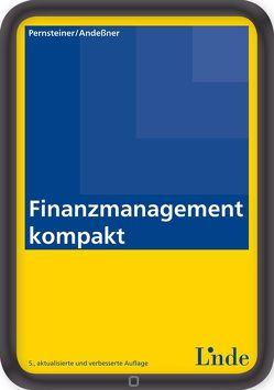 Finanzmanagement kompakt von Andessner,  Rene, Pernsteiner,  Helmut
