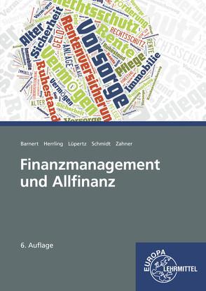 Finanzmanagement und Allfinanz von Barnert,  Thomas, Herrling,  Erich, Lüpertz,  Viktor, Schmidt,  Michael, Zahner,  Dietmar