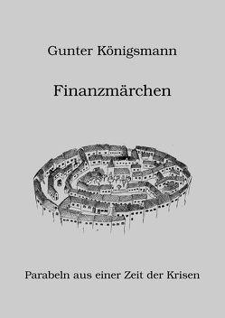 Finanzmärchen von Königsmann,  Gunter