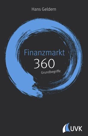 Finanzmarkt: 360 Grundbegriffe kurz erklärt von Geldern,  Hans