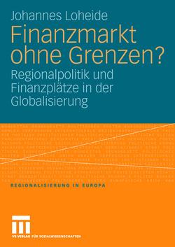 Finanzmarkt ohne Grenzen? von Loheide,  Johannes