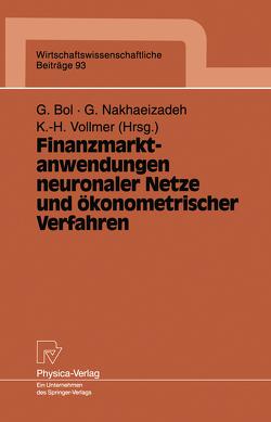 Finanzmarktanwendungen neuronaler Netze und ökonometrischer Verfahren von Bol,  Georg, Nakhaeizadeh,  Gholamreza, Vollmer,  Karl-Heinz