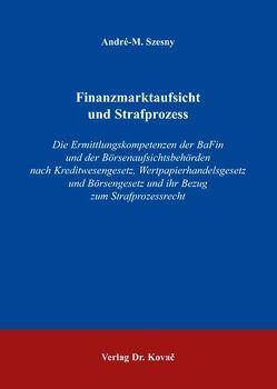 Finanzmarktaufsicht und Strafprozess von Szesny,  André-M.