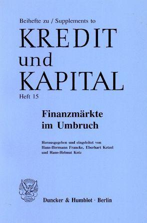 Finanzmärkte im Umbruch. von Francke,  Hans-Hermann, Ketzel,  Eberhart, Kotz,  Hans-Helmut