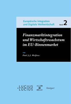 Finanzmarktintegration und Wirtschaftswachstum im EU-Binnenmarkt von Welfens,  Paul J.J.
