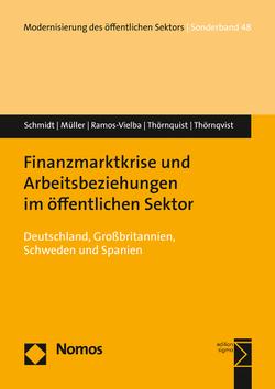 Finanzmarktkrise und Arbeitsbeziehungen im öffentlichen Sektor von Müller,  Andrea, Ramos-Vielba,  Irene, Schmidt,  Werner, Thörnquist,  Annette, Thörnqvist,  Christer