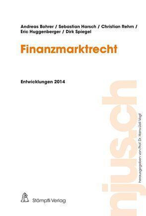 Finanzmarktrecht von Bohrer,  Andreas, Harsch,  Sebastian, Huggenberger,  Eric, Rehm,  Christian, Spiegel,  Dirk
