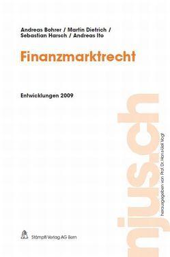 Finanzmarktrecht, Entwicklungen 2009 von Bohrer,  Andreas, Dietrich,  Martin, Harsch,  Sebastian, Ito,  Andreas