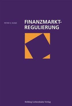 Finanzmarktregulierung von Kunz,  Peter V