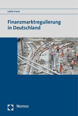 Finanzmarktregulierung in Deutschland von Frach,  Lotte