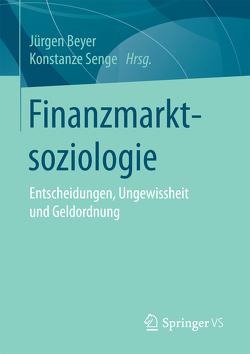 Finanzmarktsoziologie von Beyer,  Jürgen, Senge,  Konstanze