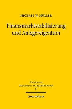 Finanzmarktstabilisierung und Anlegereigentum von Müller,  Michael W.