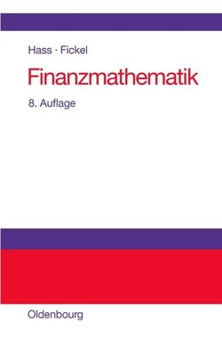 Finanzmathematik von Fickel,  Norman, Hass,  Otto