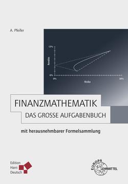 Finanzmathematik – Das große Aufgabenbuch von Pfeifer,  Andreas