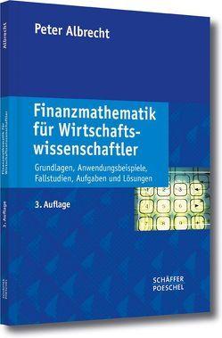 Finanzmathematik für Wirtschaftswissenschaftler von Albrecht,  Peter, Jensen,  Sören, Mayer,  Christoph, Roel,  Marcus, Schneider,  Patrick