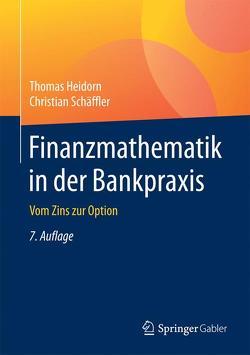 Finanzmathematik in der Bankpraxis von Heidorn,  Thomas, Schäffler,  Christian