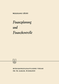 Finanzplanung und Finanzkontrolle von Lücke,  Wolfgang