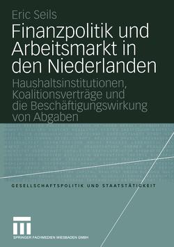Finanzpolitik und Arbeitsmarkt in den Niederlanden von Seils,  Eric