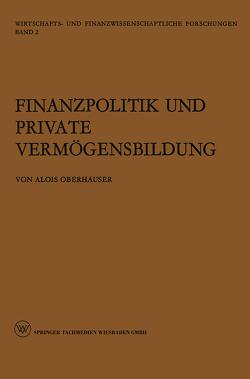 Finanzpolitik und Private Vermögensbildung von Oberhauser,  Alois