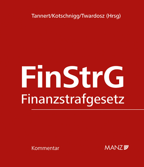 Finanzstrafgesetz von Kotschnigg,  Michael, Tannert,  Richard, Twardosz,  Benjamin
