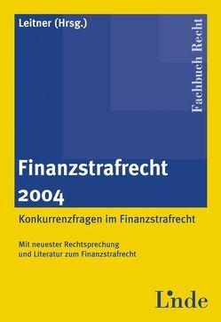 Finanzstrafrecht 2004 von Leitner,  Roman