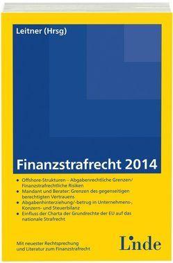 Finanzstrafrecht 2014 von Leitner,  Roman